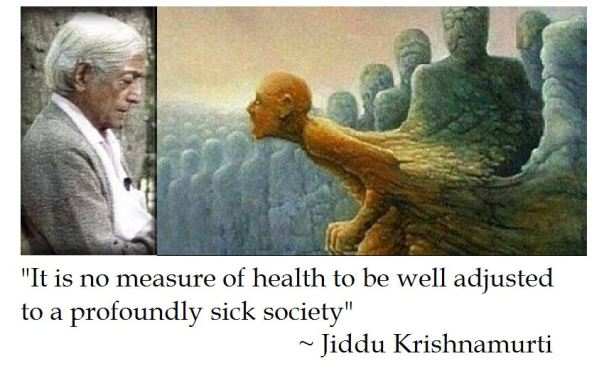 Jiddu Krishnamurti on Being Well Adjusted