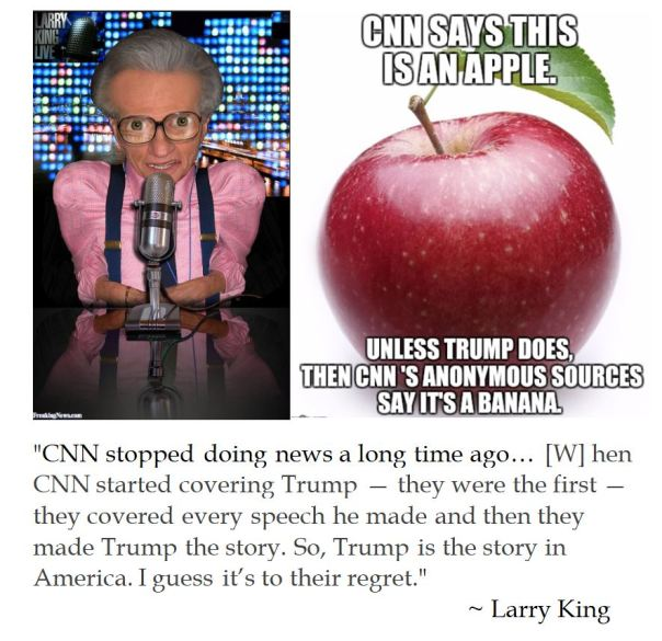 Larry King notes that CNN stopped doing news when it focus all coverage on Donald Trump